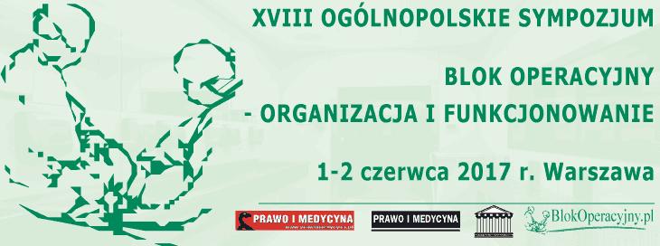 XVIII Ogólnopolskie sympozjum - Blok operacyjny - organizacja i funkcjonowanie